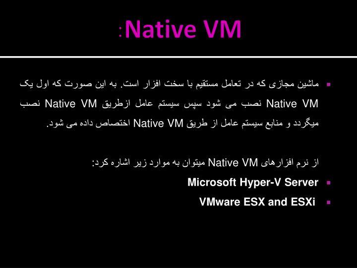 Native VM