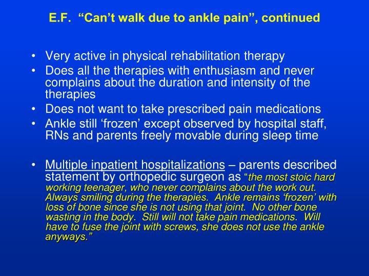 "E.F.  ""Can't walk due to ankle pain"", continued"