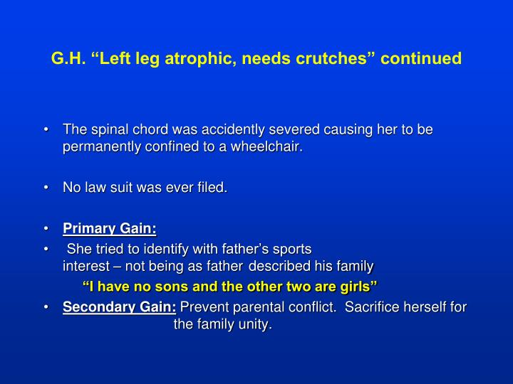 "G.H. ""Left leg atrophic, needs crutches"" continued"