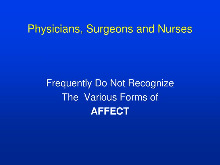 Physicians, Surgeons and Nurses