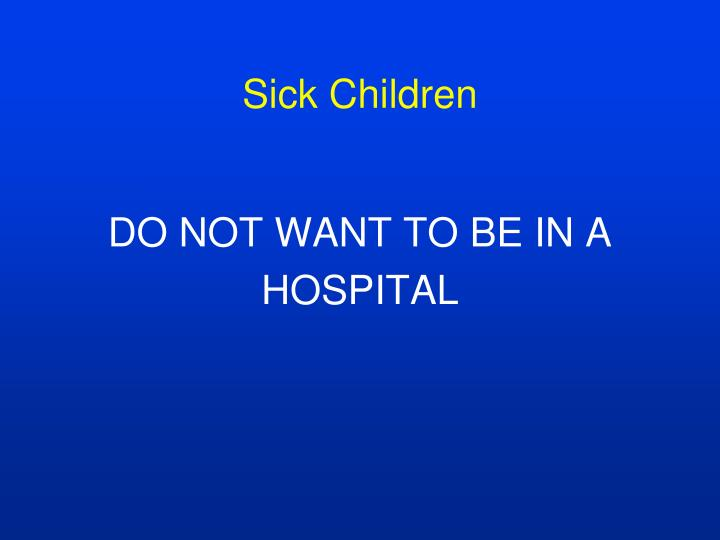 Sick Children