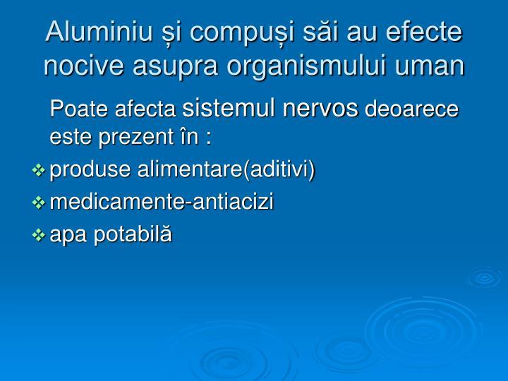 Aluminiu și compuși săi au efecte nocive asupra organismului uman