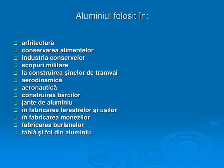 Aluminiul folosit în:
