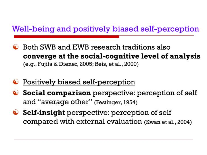 Well being and positively biased self perception