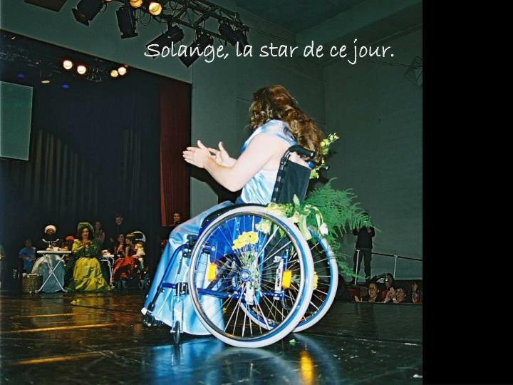 Solange, la star de ce jour.
