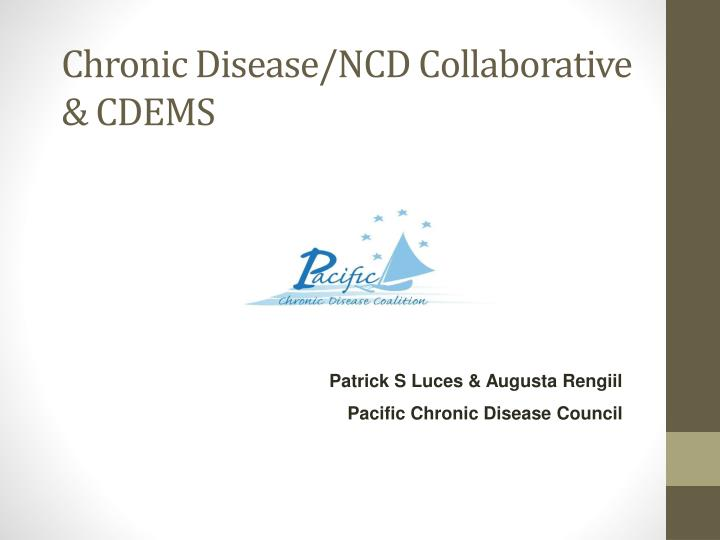 Chronic disease ncd collaborative cdems