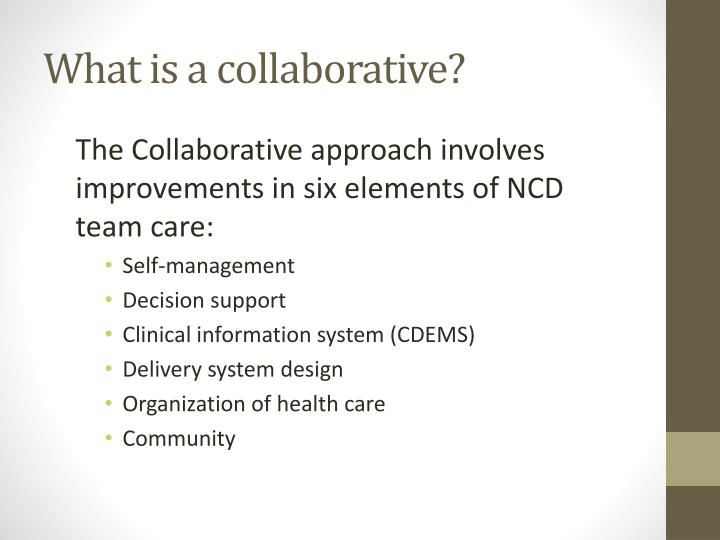 What is a collaborative?