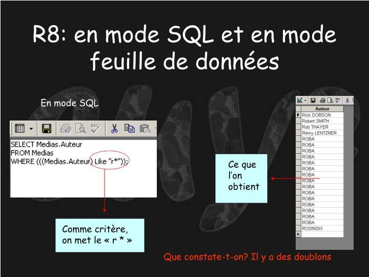 R8: en mode SQL et en mode feuille de données