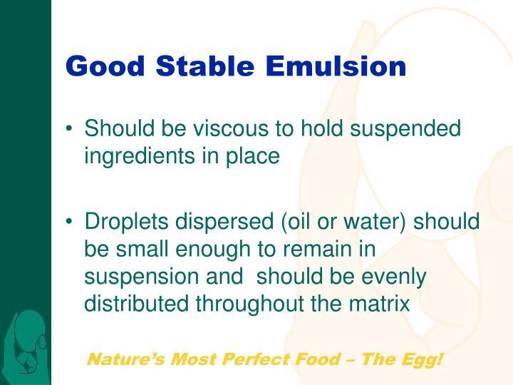 Good Stable Emulsion