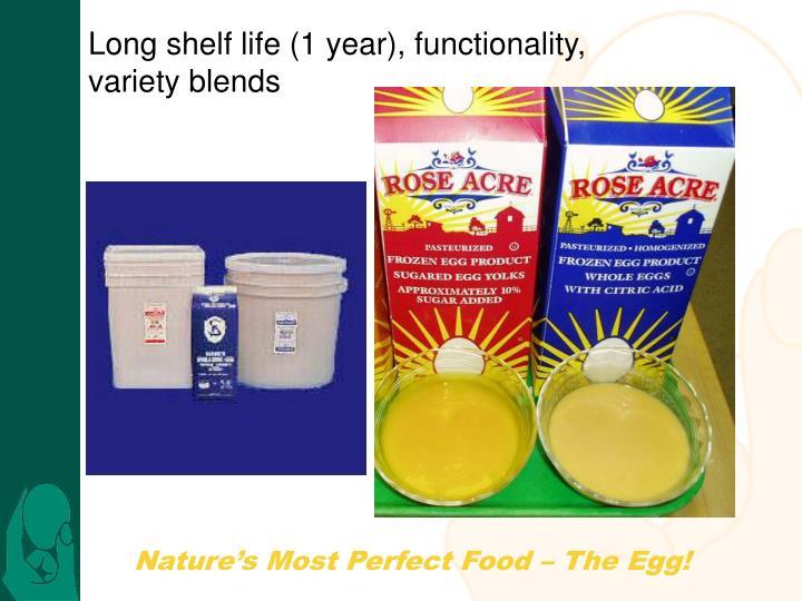 Long shelf life (1 year), functionality,