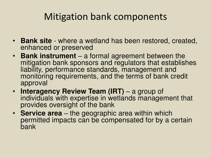 Mitigation bank components
