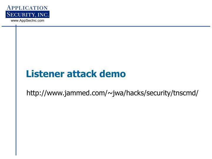 Listener attack demo