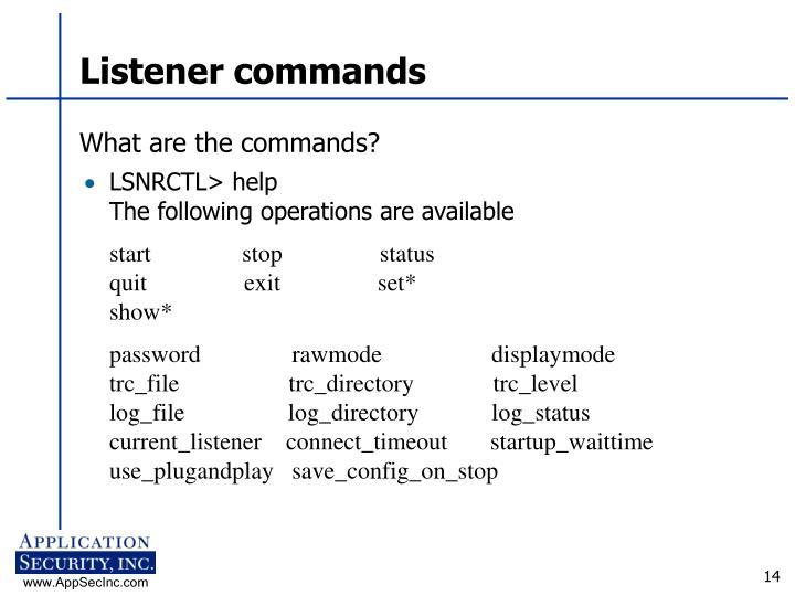 Listener commands