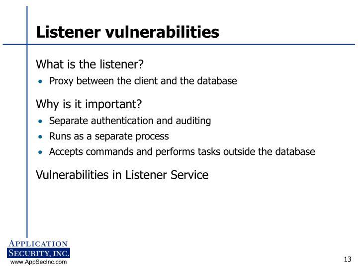 Listener vulnerabilities