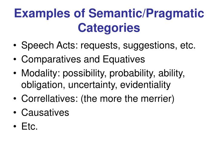 Examples of Semantic/Pragmatic Categories