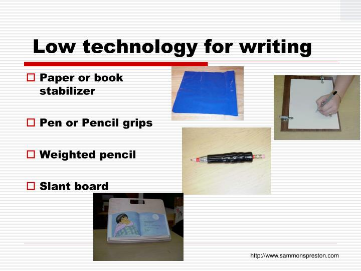 Low technology for writing