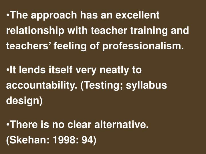 The approach has an excellent relationship with teacher training and teachers' feeling of professionalism.