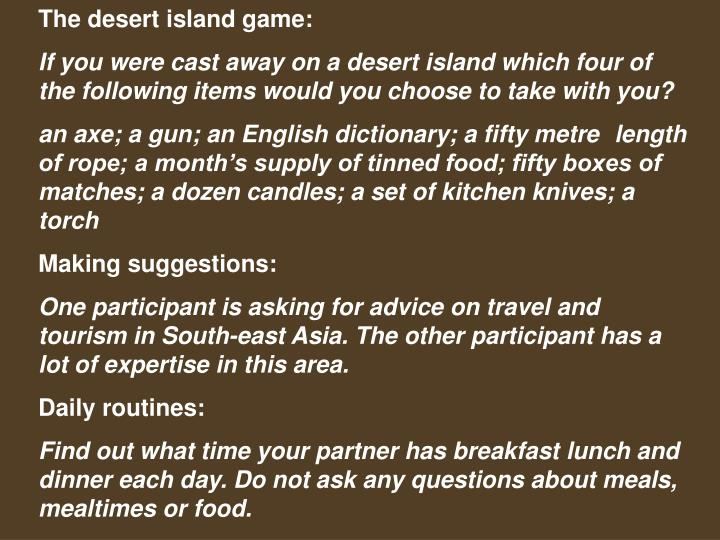 The desert island game: