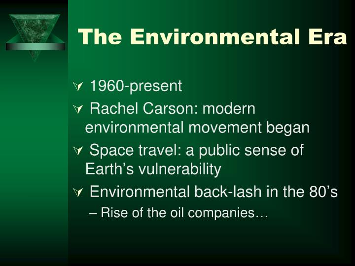 The Environmental Era