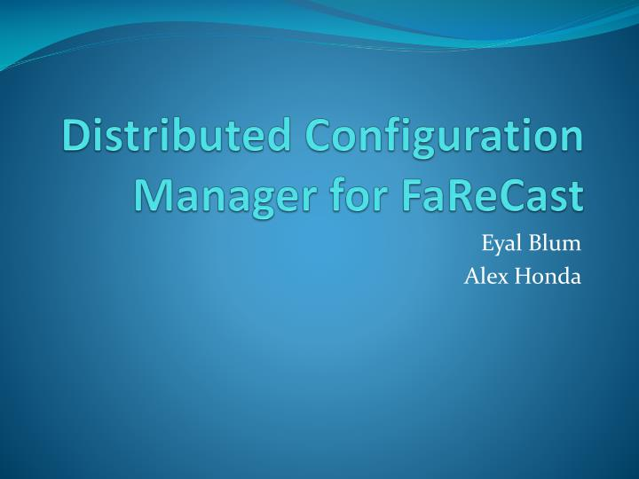 Distributed configuration manager for farecast