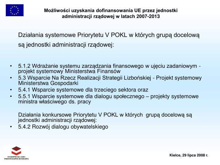 Działania systemowe Priorytetu V POKL w których grupą docelową są jednostki administracji rządowej: