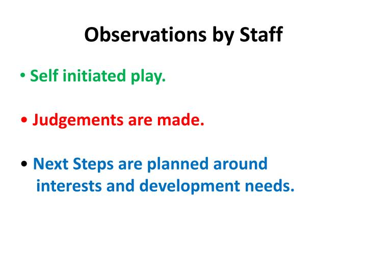 Observations by Staff