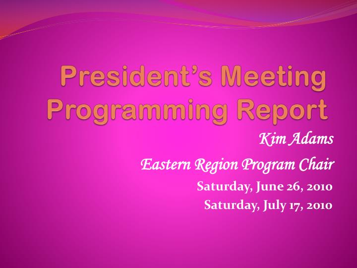 President s meeting programming report