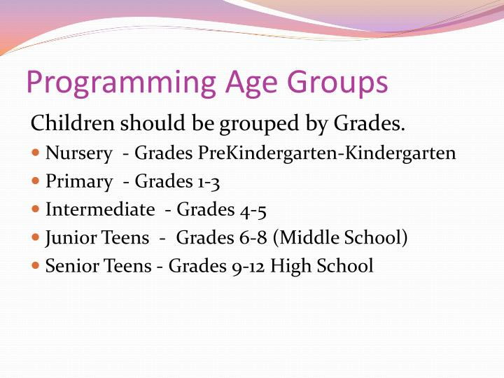 Programming age groups