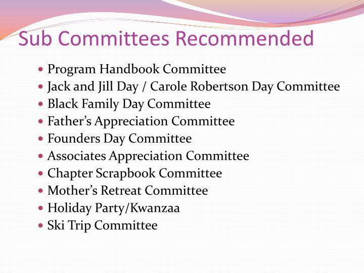 Sub Committees Recommended