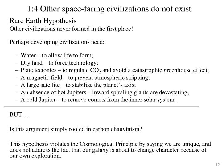 1:4 Other space-faring civilizations do not exist