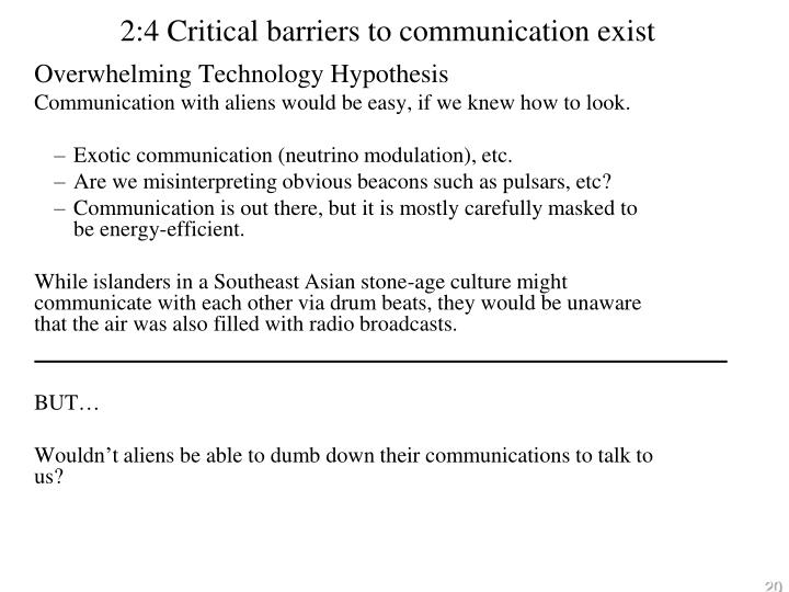 2:4 Critical barriers to communication exist