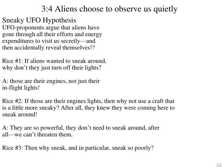 3:4 Aliens choose to observe us quietly