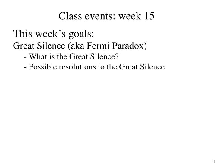 Class events week 15