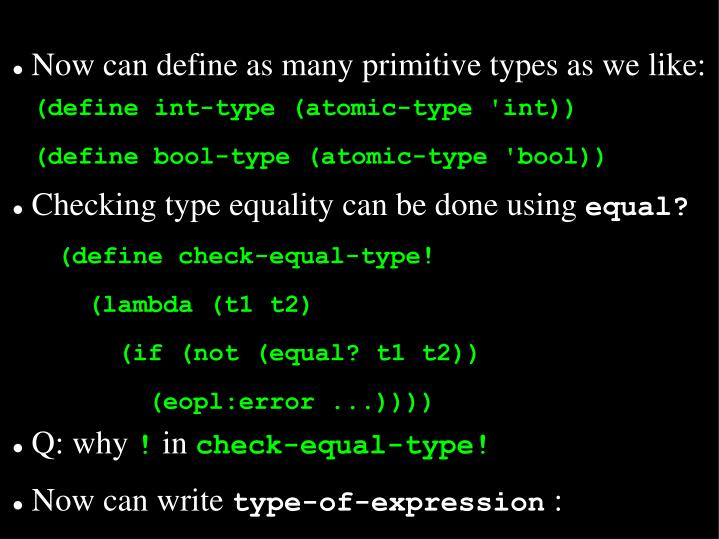 Now can define as many primitive types as we like: