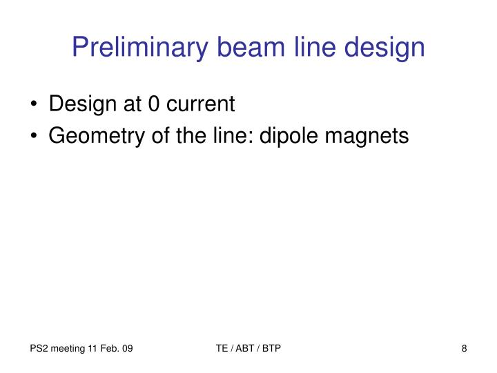 Preliminary beam line design