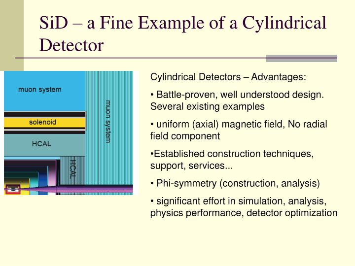 Sid a fine example of a cylindrical detector