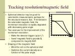 tracking resolution magnetic field
