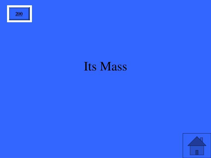 Its Mass