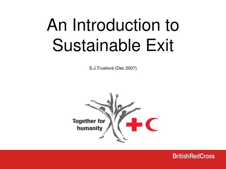 An introduction to sustainable exit s j truelove dec 2007