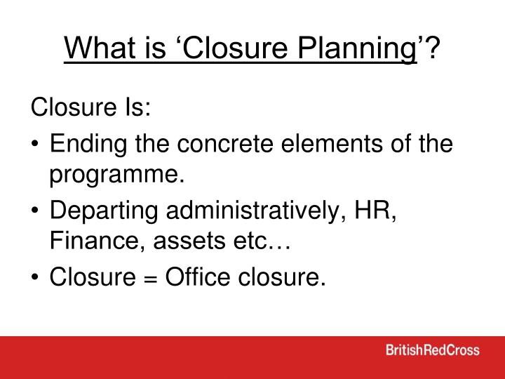 What is 'Closure Planning