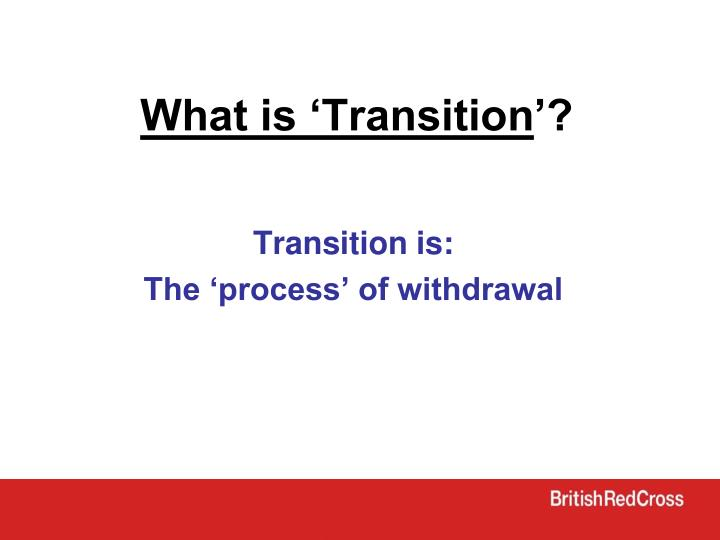 What is 'Transition