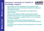 assessors comments on transfer of knowledge negative