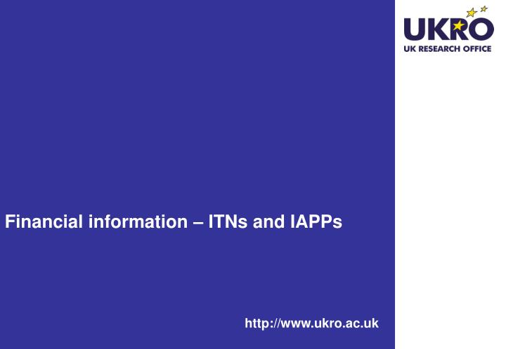 Financial information – ITNs and IAPPs