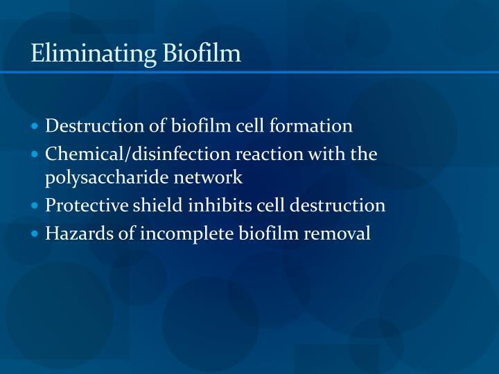 Eliminating Biofilm