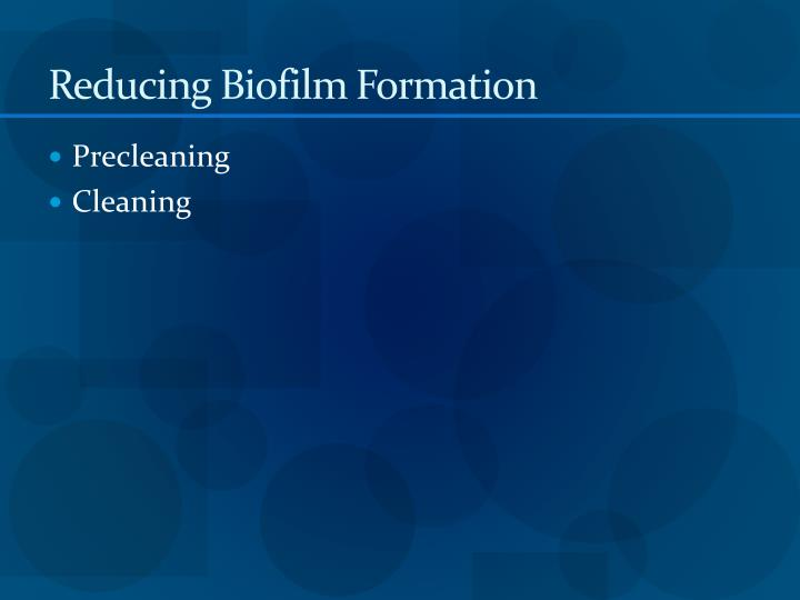 Reducing Biofilm Formation
