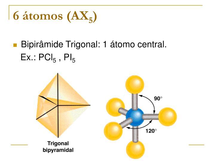 6 átomos (AX