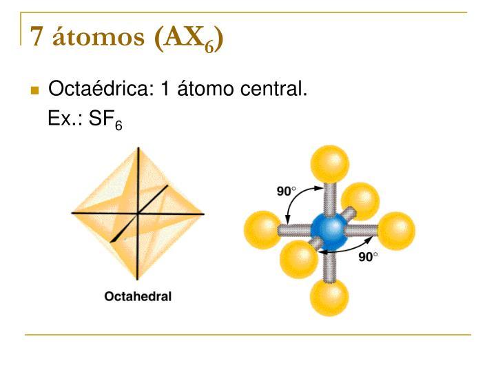 7 átomos (AX