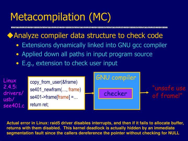 Metacompilation (MC)