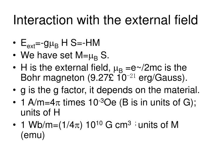 Interaction with the external field