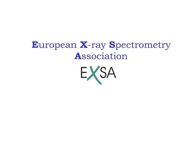 E uropean x ray s pectrometry a ssociation